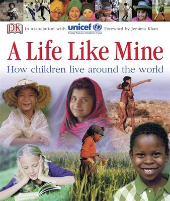 A Life Like Mine How Children Live Around the World by