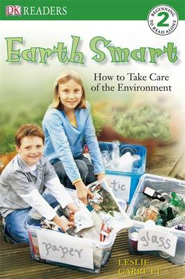 Earth Smart How to Take Care of the Environment by Leslie Garrett