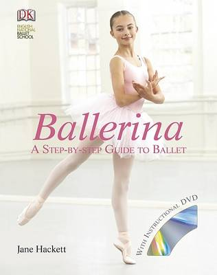Ballerina A Step-by-Step Guide to Ballet by Jane Hackett