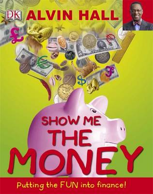 Show Me the Money Big Questions About Finance by Alvin D. Hall