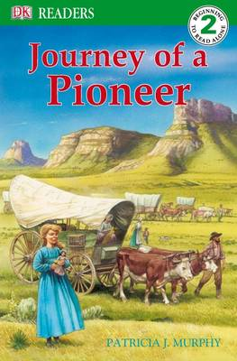 Journey of a Pioneer by Patricia J. Murphy