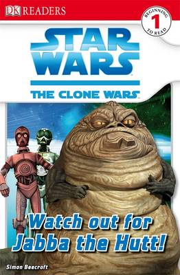 Star Wars Clone Wars Watch Out for Jabba the Hutt! by Simon Beecroft