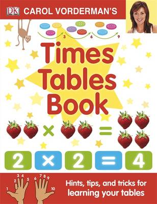 Carol Vorderman's Times Tables Book by Carol Vorderman