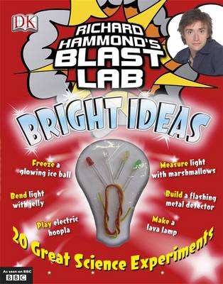 Richard Hammond's Blast Lab Bright Ideas by Richard Hammond