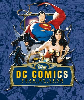DC Comics Year by Year a Visual Chronicle by Alan Cowsill