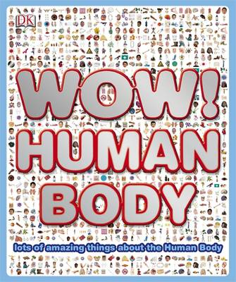 Wow! Human Body by Richard Walker
