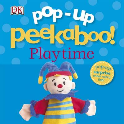 Pop-Up Peekaboo! Playtime by Kindersley Dorling