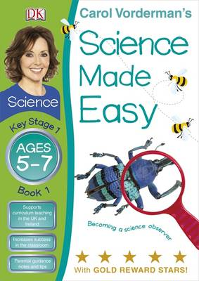 Science Made Easy Becoming a Science Observer Ages 5-7 Key Stage 1 Book 1 by Carol Vorderman
