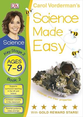 Science Made Easy Materials & Their Properties Ages 7-9 Key Stage 2 Book 2 by Carol Vorderman