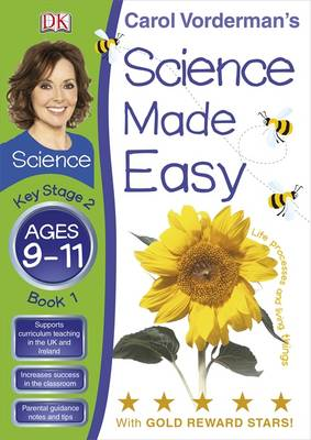 Science Made Easy Life Processes & Living Things Ages 9-11 Key Stage 2 Book 1 by Carol Vorderman