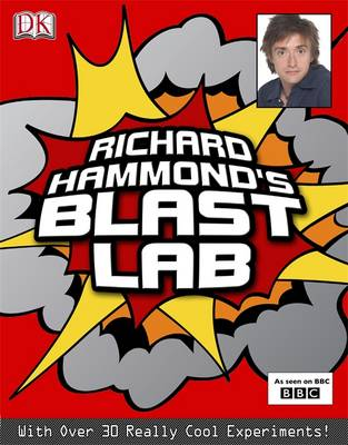 Richard Hammond's Blast Lab by Richard Hammond