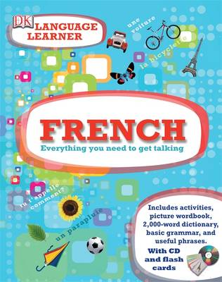 French Language Learner Everything You Need to Get Talking by DK