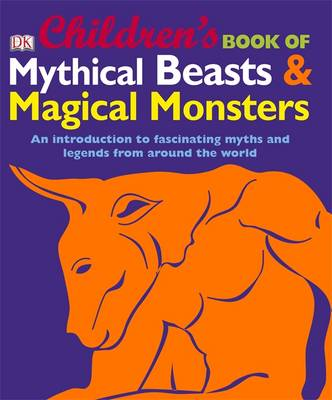 Children's Book of Mythical Beasts and Magical Monsters by