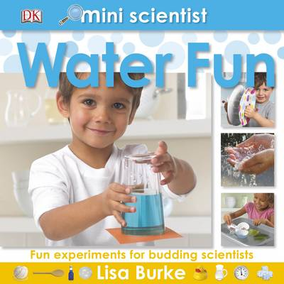 Mini Scientist Water Fun by Lisa Burke
