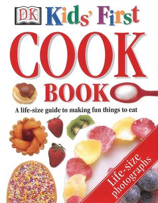 Kids' First Cook Book by Angela Wilkes