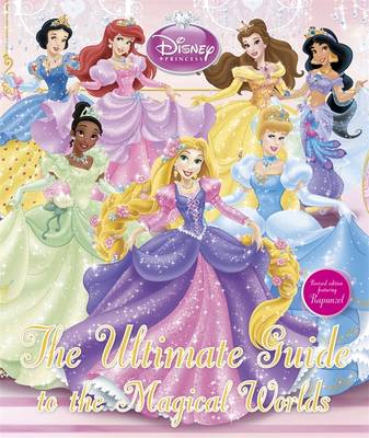 Disney Princess The Ultimate Guide to the Magical Worlds by DK