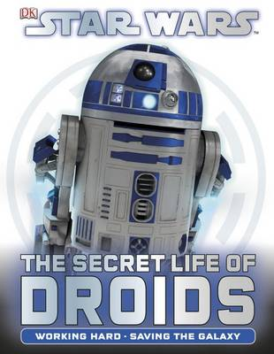 Star Wars the Secret Life of Droids by