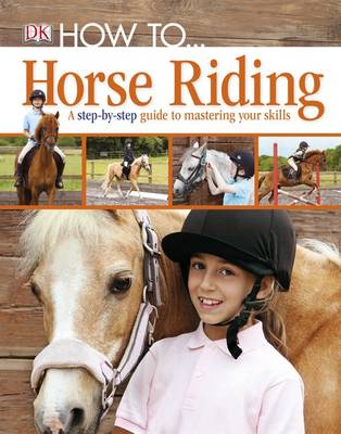 How To... Horse Riding by Kindersley Dorling