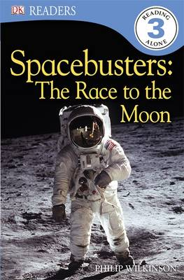 Spacebusters The Race To The Moon by Philip Wilkinson
