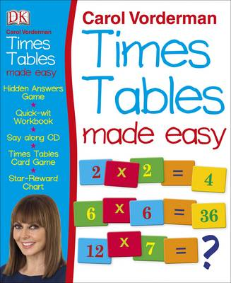 Carol Vorderman's Times Tables Made Easy by Carol Vorderman