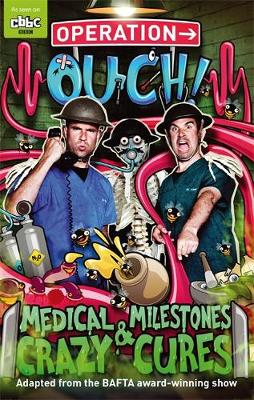 Medical Milestones and Crazy Cures by Dr. Chris van Tulleken, Dr. Xand van Tulleken