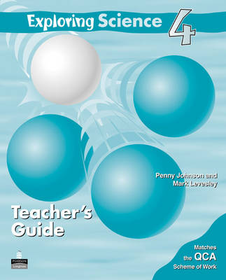 Exploring Science Teacher's Guide 4 by Penny Johnson, Mark Levesley