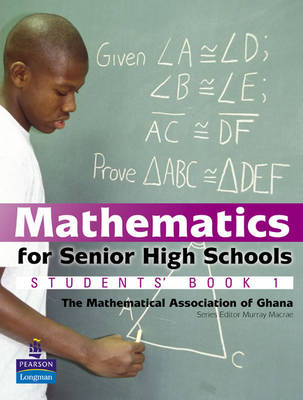 Mathematics for Senior High Schools Students Student Book by Mathematical Association of Ghana, Murray Macrae