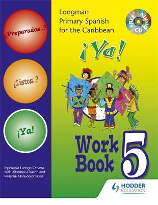 Preparados Listos Ya! (Primary Spanish) Workbook 5 Work Book 5 : Longman Primary Spanish for the Caribbean by Esperenza Luengo-Cervera, Marjorie Mora-Sotomayor