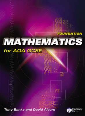 Foundation Mathematics for AQA GCSE Linear by Tony Banks, David Alcorn
