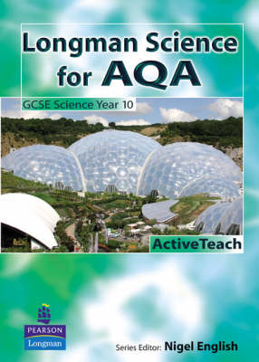 Longman Science for AQA For AQA GCSE Science A by Nigel English