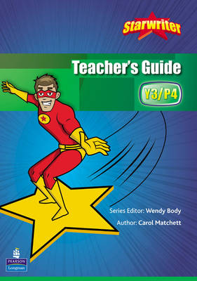 StarWriter: Year 3 Teachers Book by Carol Matchett