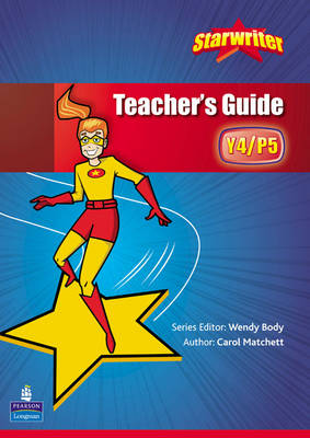 StarWriter: Year 4 Teachers Book by Carol Matchett
