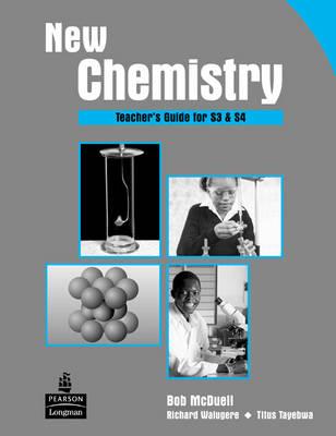 New Chemistry Teacher's Guide for S3 & S4 for Uganda Teacher's Guide by Bob McDuell