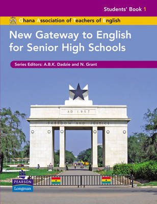 New Gateway to English for Senior High Schools Students Book by Neville Grant, A. B. K Dadzie, Ghana Association of Teachers of English