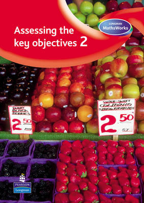 Longman MathsWorks: Year 2 Assessing the Key Objectives by Tony Cotton