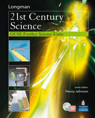 21st Century Science: Further Science Modules Students' Book with ActiveBook by Penny Johnson
