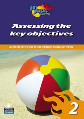 Hot Maths Topics: Assessing the Key Objectives 2 by Tony Cotton