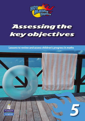 Hot Maths Topics: Assessing the Key Objectives 5 by Tony Cotton