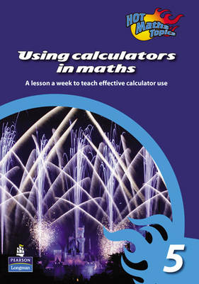 Hot Maths Topics Using Calculators in Maths 5 by