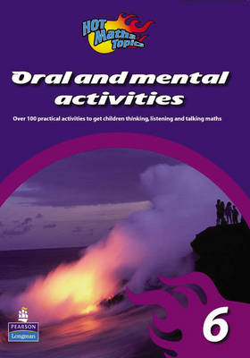 Hot Maths Topics: Oral and Mental Activities 6 by