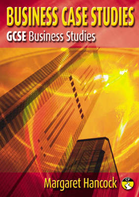 Business Case Studies for GCSE Business Studies by Margaret Hancock