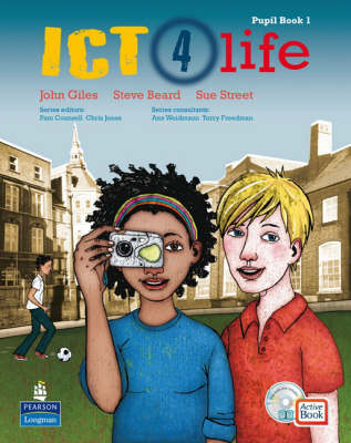 ICT 4 Life Year 7 Students' ActiveBook by John Giles, Sue Street, Steve Beard