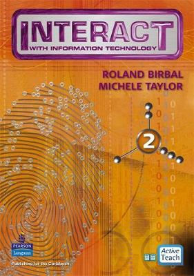 Interact with IT Active Teach 2 by Roland Birbal, Michele Taylor