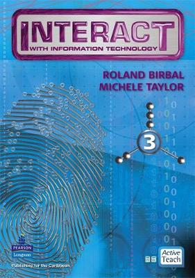 Interact with IT ActiveTeach 3 by Roland Birbal, Michele Taylor