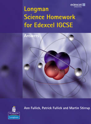 Longman Science Homework for Edexcel IGCSE Answers by Ann Fullick, Patrick Fullick, Martin Stirrup