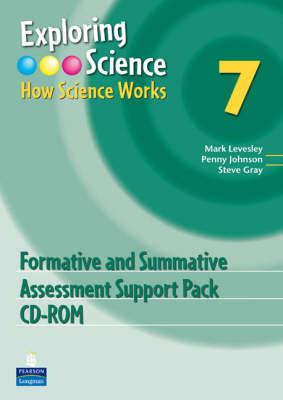 Exploring Science : How Science Works Year 7 Formative and Summative Assessment Support Pack CD-ROM by Mark Levesley, Penny Johnson, Steve Gray