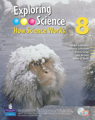 Exploring Science : How Science Works Year 8 Student Book with ActiveBook by Mark Levesley, Penny Johnson, Steve Gray