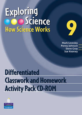 Exploring Science How Science Works Year 9 Classwork and Homework Activity Pack by Penny Johnson, Mark Levesley, Steve Gray