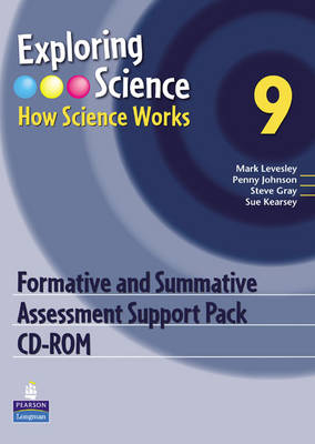 Exploring Science : How Science Works Year 9 Formative and Summative Assessment Support Pack CD-ROM by Mark Levesley, Penny Johnson, Steve Gray