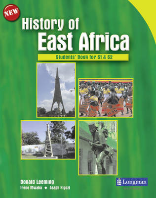 History of East Africa Students' Book for Senior 1-4 by Donald Leeming, Irene Mwaka, Asaph Kigozi
